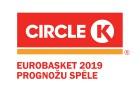"""""""CIRCLE K"""" Eurobasket 2019 prognožu spēlē uzvar lietotājs <b>arnis30</b>"""