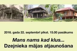 MANS NAMS KAD KLUS... Dzejnieka mājas atjaunošana