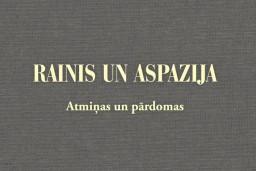 """Apgāds """"Lietusdārzs"""" pirmo reizi izdevis unikālu grāmatu par Raiņa un Aspazijas dzīvi"""