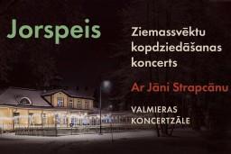 """""""Jorspeis"""" Ziemassvētku kopdziedāšanas koncerts ar Jāni Strapcānu Valmierā"""