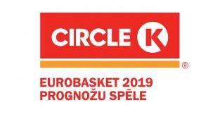 """Piedalies """"CIRCLE K"""" Eurobasket 2019 prognožu spēlē!"""