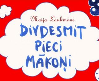 """Apgāds """"Annele"""" laidis klajā Maijas Laukmanes dzejoļu grāmatu bērniem """" DIVDESMIT PIECI MĀKOŅI"""""""