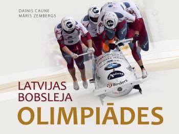 """Apgāds """"Jumava"""" laidīs klajā apjomīgu izdevumu  """"Latvijas Bobsleja olimpiādes"""""""