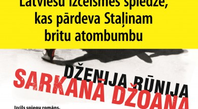 """""""Sarkanā Džoana"""" - romāns, kuru iedvesmojusi latviešu spiedze"""