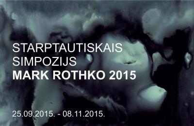 Starptautiskais simpozijs <i>MARK ROTHKO 2015</i> no 25. septembra līdz 8. novembrim