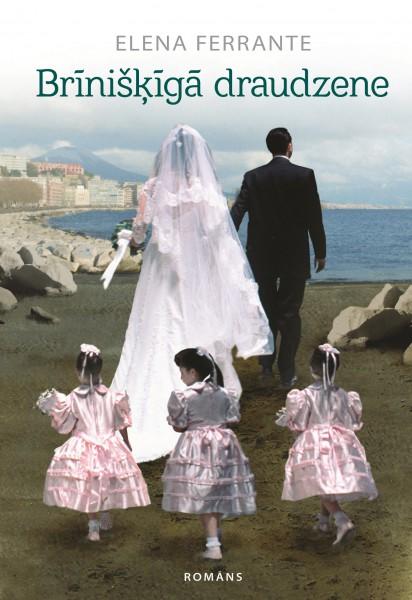 """""""Brīnišķīgā draudzene"""" – romāns, kurš savaldzinājis daudzas pasaules sievietes"""