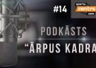 """Video: Podkāsts """"Ārpus Kadra"""", epizode #14"""