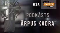 """Podkāsts """"Ārpus Kadra"""", epizode #15"""
