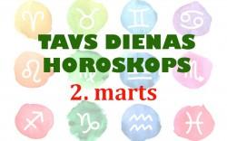 Tavs dienas horoskops 2. martam