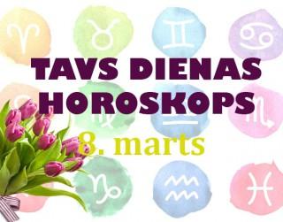 Tavs dienas horoskops 8. martam