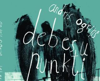 """Poētiski """"nobriedusi"""" dzeja Andra Ogriņa jaunākajā dzejas krājumā """"Debesu punkti"""""""