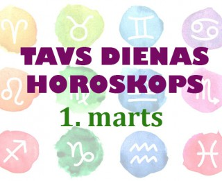 Tavs dienas horoskops 1. martam