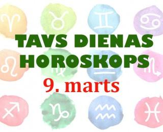Tavs dienas horoskops 9. martam