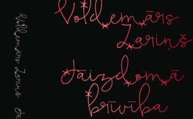 """Izdota Noras Ikstenas veidota lēģeru dzejas klasiķa Voldemāra Zariņa izlase """"Jāizdomā brīvība"""""""